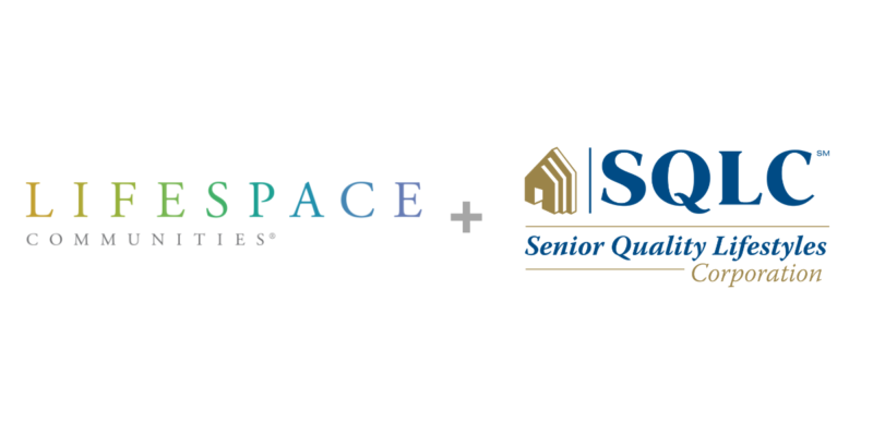 Lifespace Communities, Inc. and Senior Quality Lifestyles Corporation Announce Affiliation Agreement